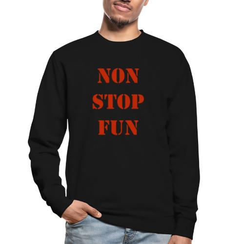 non stop fun - Unisex Pullover