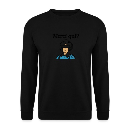 Merci qui - Sweat-shirt Unisexe
