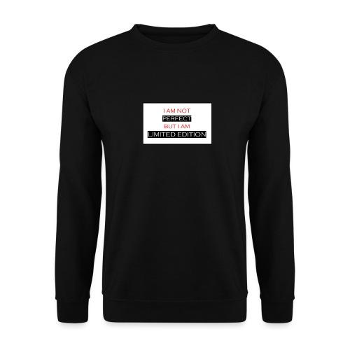 I am not perfect - but i am limited edition - Unisex sweater