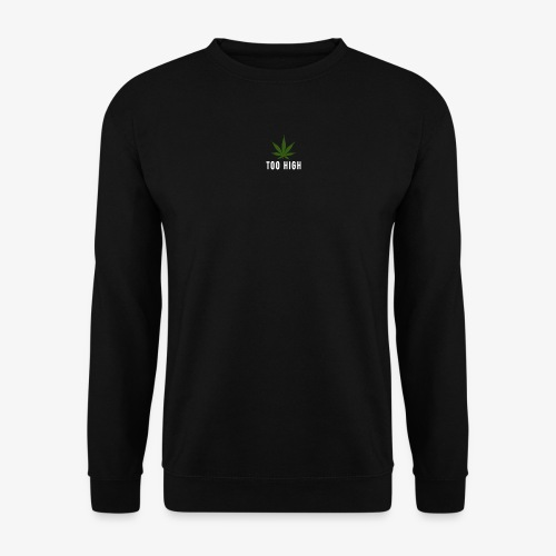 too high design - Unisex sweater