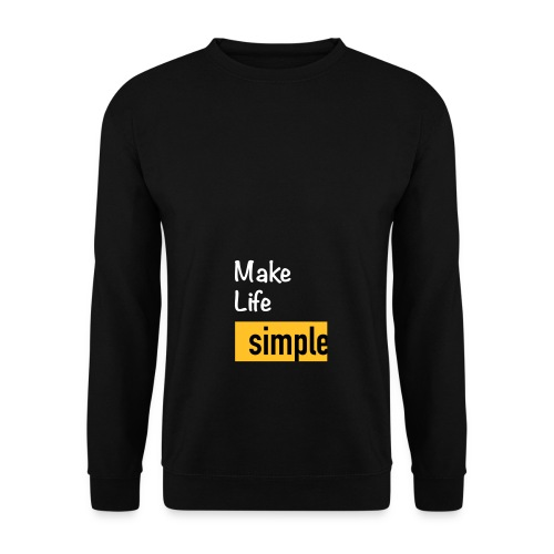 Make Life Simple - Sweat-shirt Unisexe