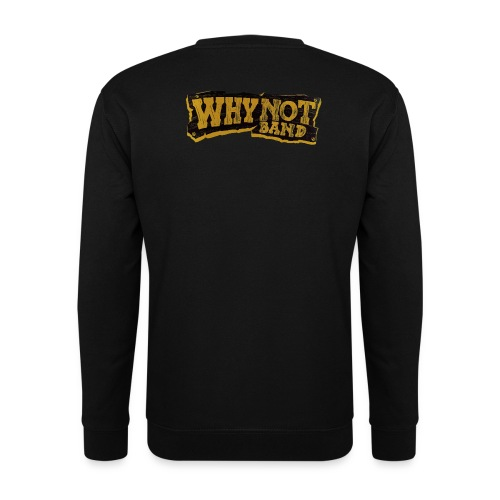 WHY NOT BAND - Unisex Pullover