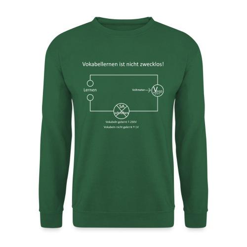 Vokabellernen ist nicht zwecklos - Unisex Sweatshirt