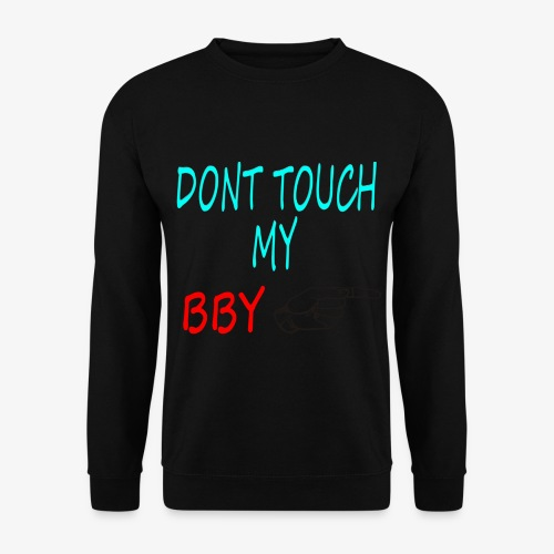 DONT TOUCH MY BBY - Sudadera unisex