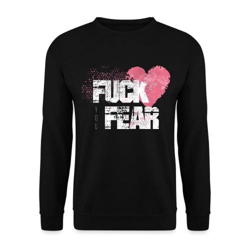 Fuck You Fear - Unisextröja