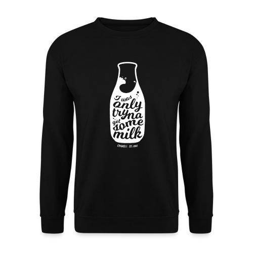 Tryna Get Some Milk (tran - Unisex Sweatshirt