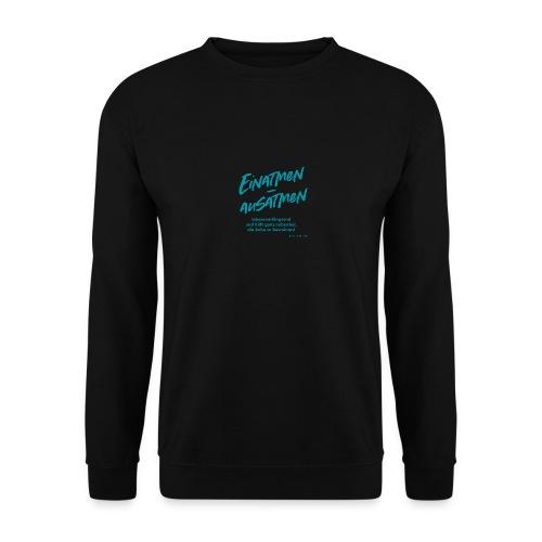 Einatmen - Ausatmen - Unisex Pullover