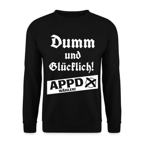 Dumm und glücklich - APPD wählen! - Unisex Pullover