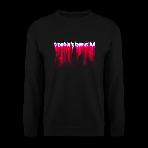 Trouble's Beautiful - Unisex Sweatshirt