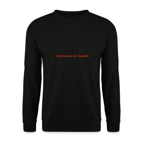 The Lava Is Floot - Unisex sweater