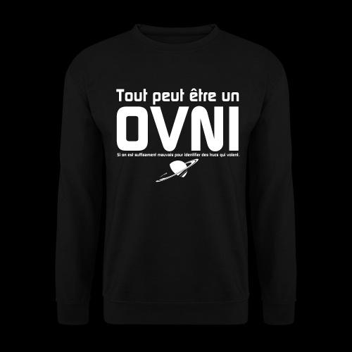 Tout est OVNI - Sweat-shirt Unisexe