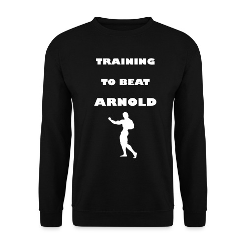 Training to beat Arnold - Sudadera unisex