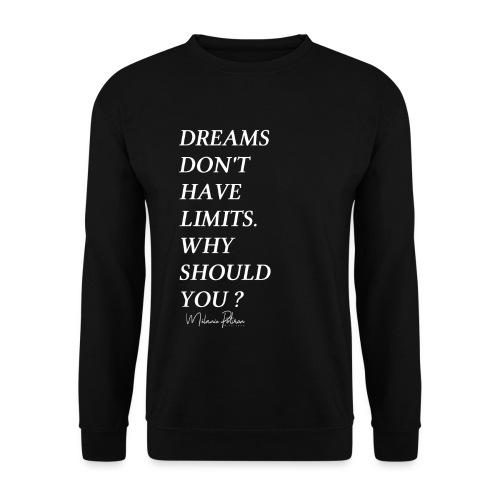 DREAMS DON'T HAVE LIMITS - Sweat-shirt Unisexe