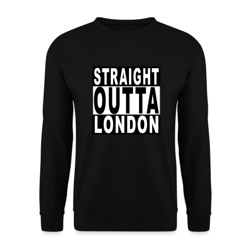 STRAIGHT OUTTA LONDON - Unisex Sweatshirt