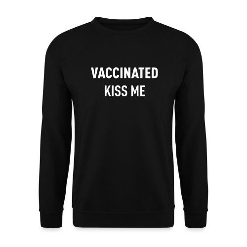 Vaccinated Kiss me - Unisex Sweatshirt