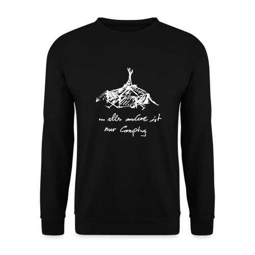 ...alles andere ist nur Camping - Unisex Pullover