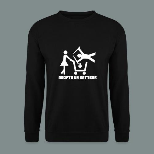 Adopte un batteur - idee cadeau batterie - Sweat-shirt Unisexe