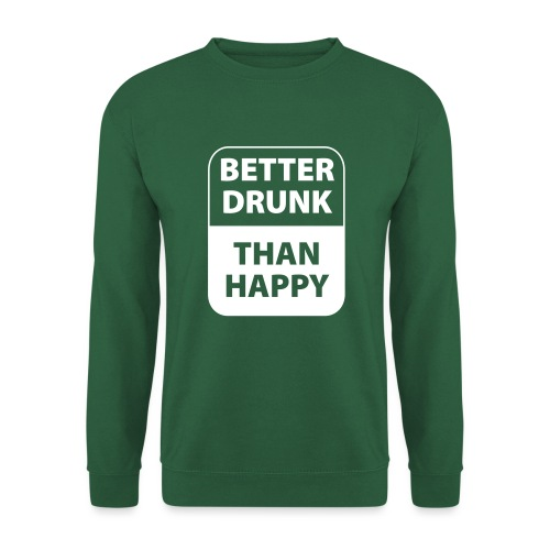 mieux ivre qu'heureux - Sweat-shirt Unisexe