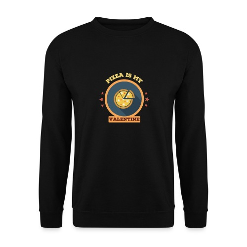 Pizza is my valentine - Unisex Pullover