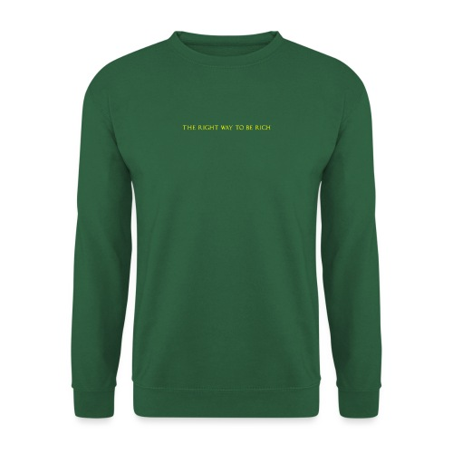 The right way to be rich - Sweat-shirt Unisexe