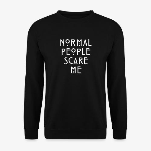 NORMAL PEOPLE SCARE ME - Sweat-shirt Unisexe