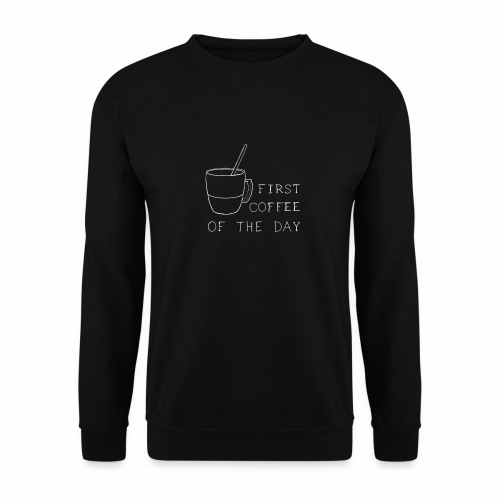 First coffee - Sweat-shirt Unisexe