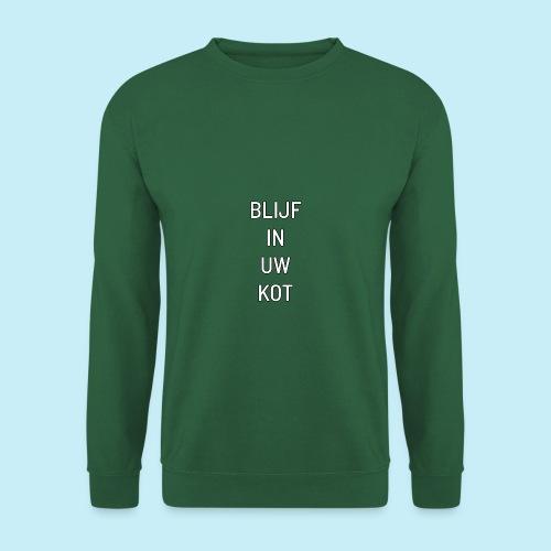 blijf in uw kot - Sweat-shirt Unisexe