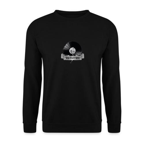 WHO DARES SPINS - Unisex Sweatshirt