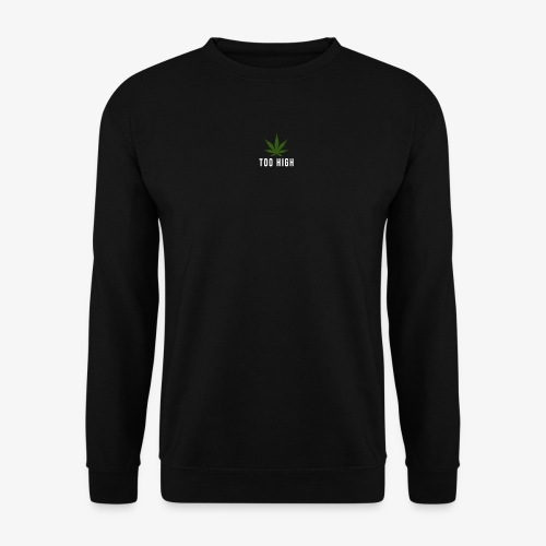 too high design - Unisex sweater