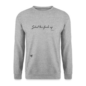 Shut the fuck up, please - Sweat-shirt Homme