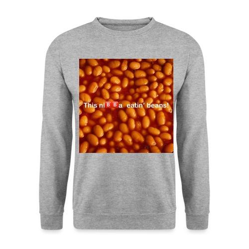 This ni🅱️🅱️a eatin beans! - Unisex Sweatshirt