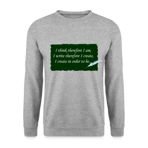 I think therefore I am - Unisex Sweatshirt
