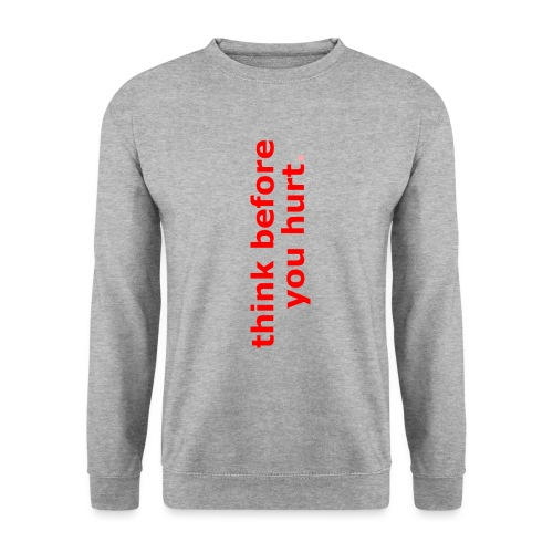 think before you hurt - Unisex Pullover