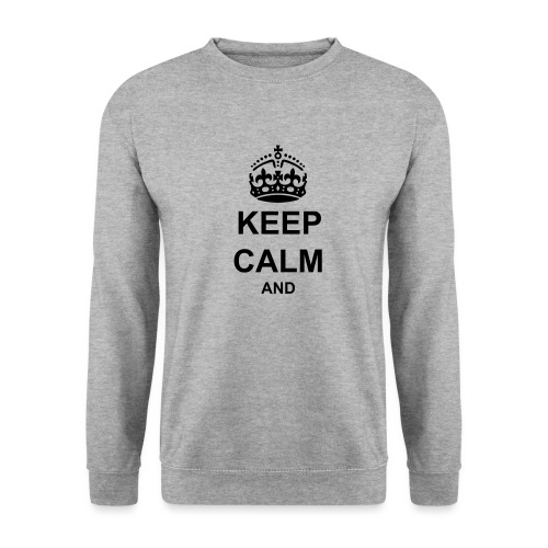 Keep Calm And Your Text Best Price - Men's Sweatshirt