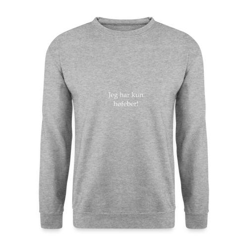 Jeg har kun høfeber! - Unisex sweater