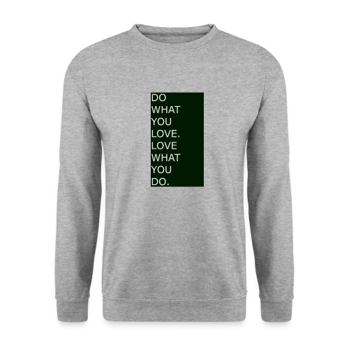 DO WHAT YOU LOVE. LOVE WHAT YOU DO. White - Männer Pullover