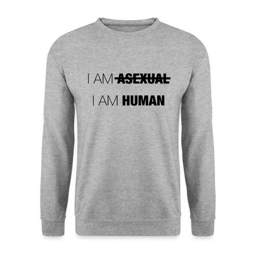 I AM ASEXUAL - I AM HUMAN - Unisex Sweatshirt
