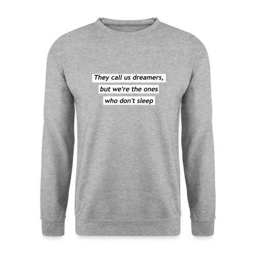 Ils nous appellent rêveurs - Sweat-shirt Unisex
