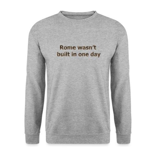 Rome n'a pas été construite en un jour - Sweat-shirt Homme