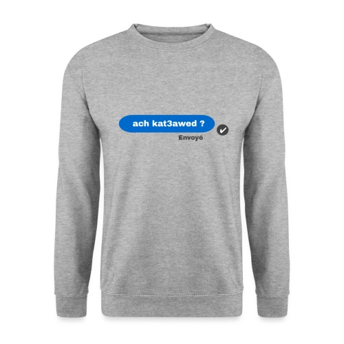 ach kat3awed messenger - Sweat-shirt Unisex