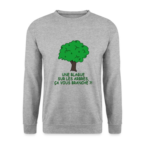 Blague sur les arbres - Sweat-shirt Homme