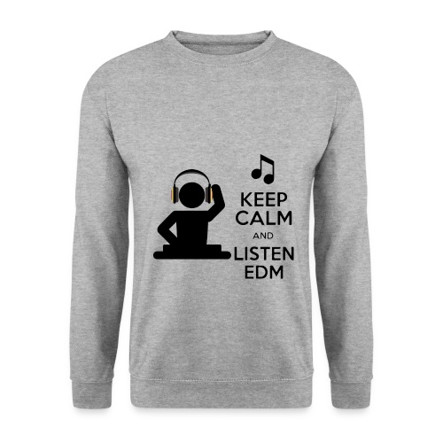 keep calm and listen edm - Men's Sweatshirt