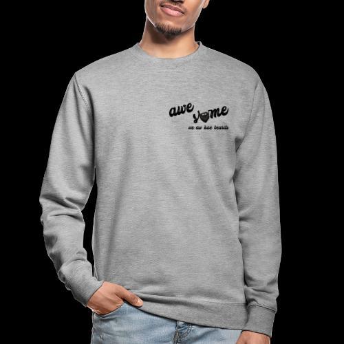 Awesome - Unisex Sweatshirt