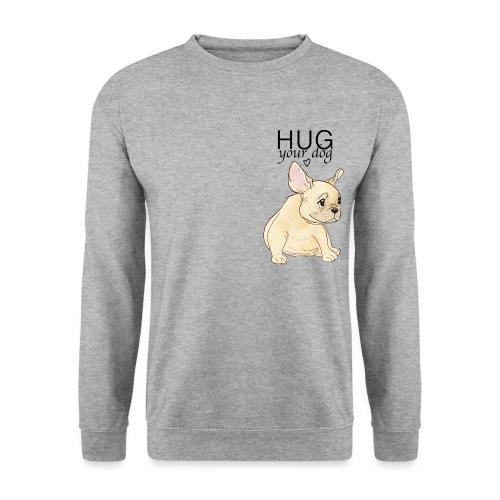 Hug Your Dog - Sweat-shirt Unisex