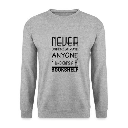 0147 Do not underestimate anyone with a bookshelf - Men's Sweatshirt