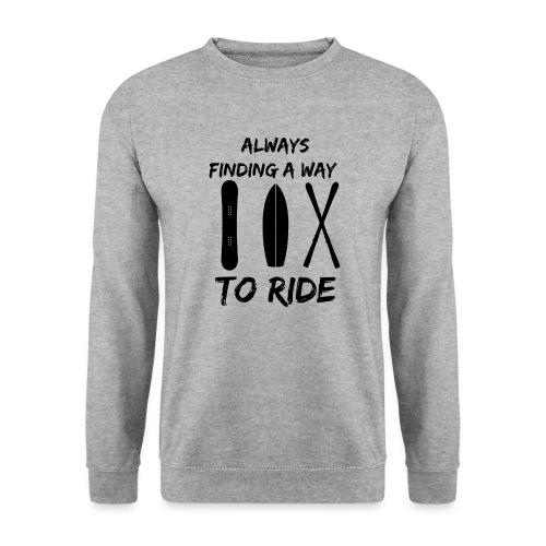 Always Finding a Way to Ride - Unisex Sweatshirt