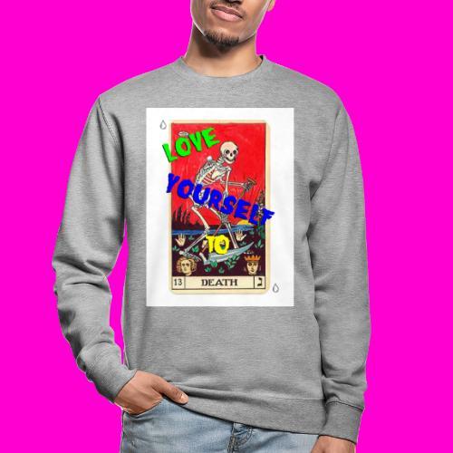 LOVE YOURSELF TO DEATH - Unisex Sweatshirt
