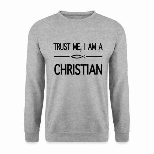 trust me i am a christian - Sweat-shirt Unisexe