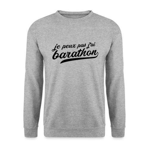 Je peux pas j'ai Barathon - Sweat-shirt Unisex