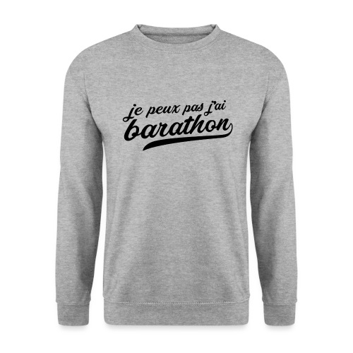 Je peux pas j'ai Barathon - Sweat-shirt Unisexe